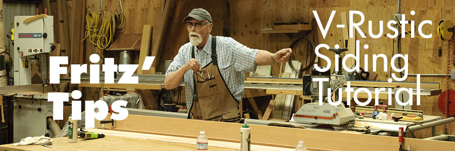 Fritz' Tips - V-Rustic Siding Woodworking Tutorial